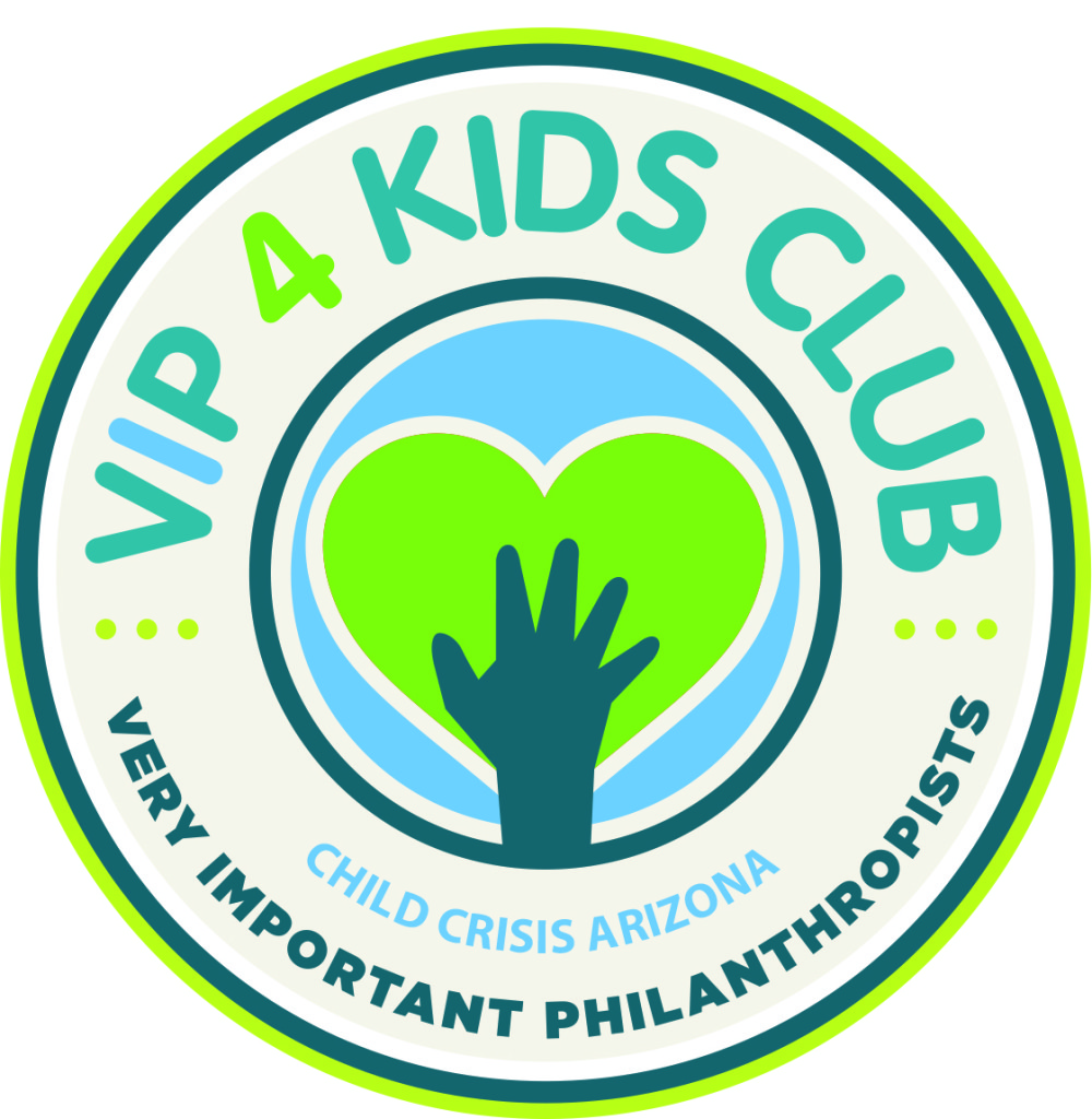 Join the VIP 4 Kids Club at Child Crisis Arizona