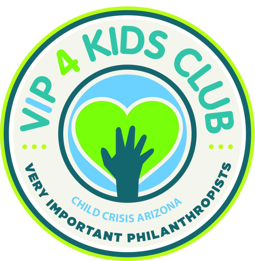 Join the VIP 4 Kids Club at Child Crisis Arizona