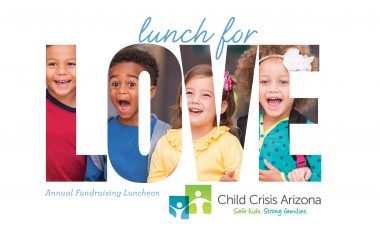 Child Crisis Arizona, Lunch for Love, Annual Fundraising Luncheon